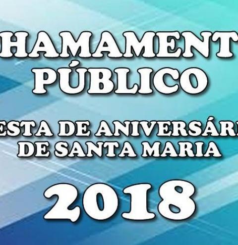Administração publica o edital referente ao Chamamento Público para a Festa de Aniversário de Santa Maria 2018